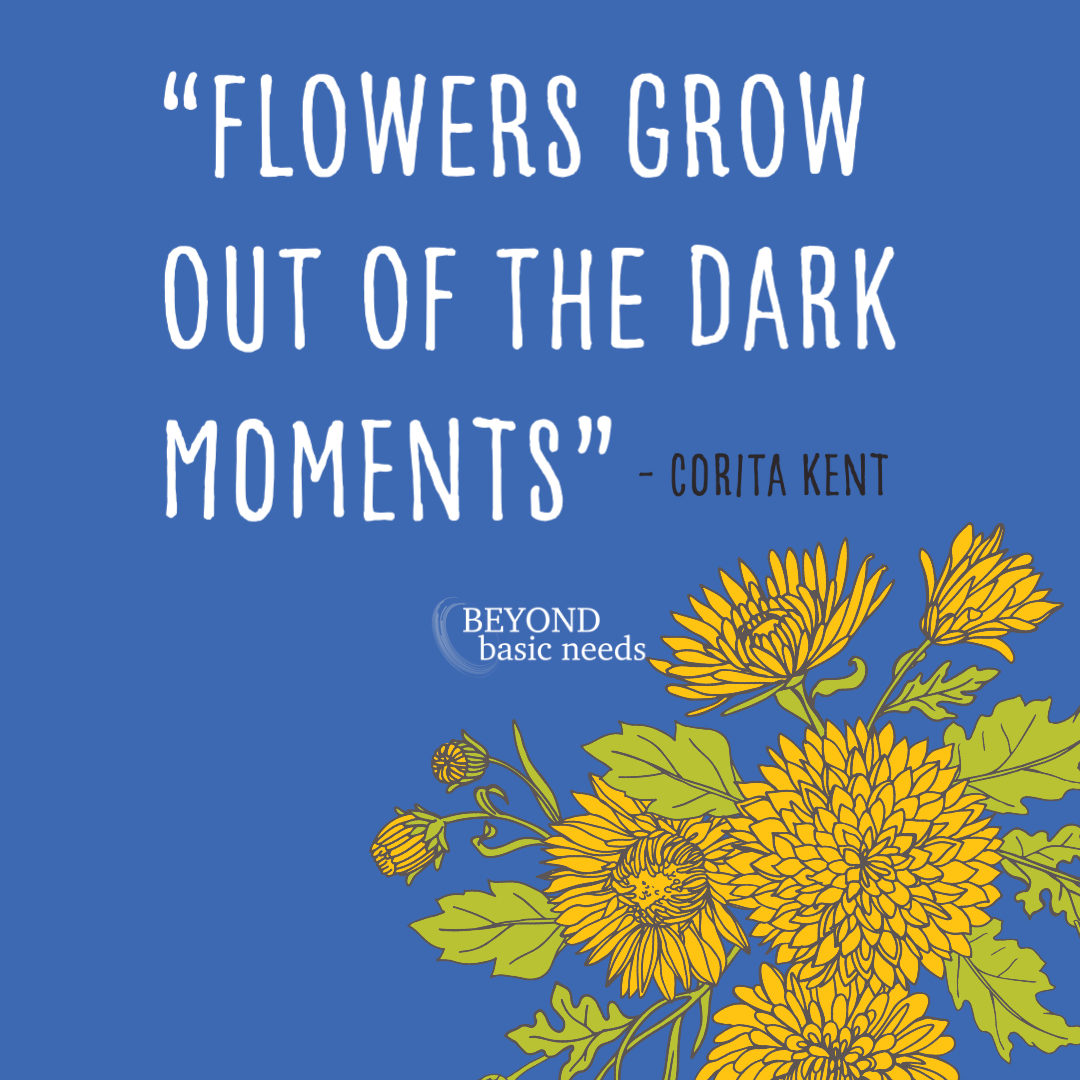 flowers grow out of the dark moments